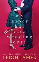 My Super Hot Fake Wedding Date Book
