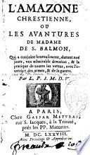 L Amazone Chrestienne ou les aventures de Mme de St Balmon