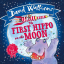 The First Hippo on the Moon  Read aloud by David Walliams