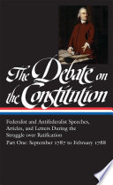 The Debate on the Constitution Part 1  Federalist and Antifederalist Speeches