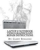 Laptop   Notebook Video Graphics GPU Repair Instructions