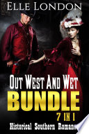 Out West And Wet Bundle   7 In 1  Historical Southern Romance
