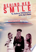 Behind Her Smile  The Adventures of a Tall Girl from WVA and Her Life as a Stewardess