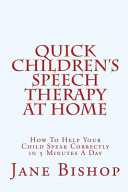 Quick Children s Speech Therapy at Home