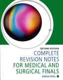 Complete Revision Notes for Medical and Surgical Finals, Second Edition
