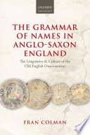 The Grammar Of Names In Anglo Saxon England book