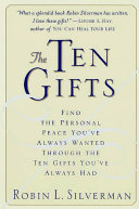 The Ten Gifts : robin silverman went looking for the...
