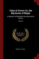 Tales of Terror  Or  the Mysteries of Magic  A Selection of Wonderful and Supernatural Stories