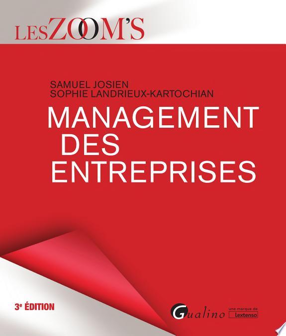 Management des entreprises / Samuel Josien, Sophie Landrieux-Kartochian.- Issy-les-Moulineaux : Gualino , DL 2017