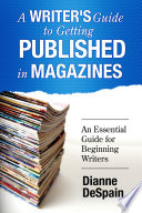 A Writer s Guide To Getting Published In Magazines