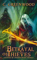 Betrayal of Thieves by C. Greenwood