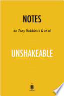Notes on Tony Robbins   s   et al Unshakeable by Instaread
