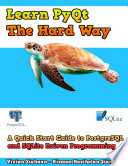 Learn Pyqt The Hard Way A Quick Start Guide To Postgresql And Sqlite Driven Programming