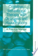 Cognitive behavioural Therapy with Delusions and Hallucinations