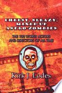 Cheesy  Sleazy  Mixed Up Astro Zombies