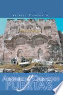 Abriendo Y Cerrando Puertas Puertas De Jerusalen Cada Puerta Tiene Un Significado