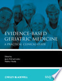 Evidence-Based Geriatric Medicine : medicine provides non-geriatrician clinicians an overview of key...
