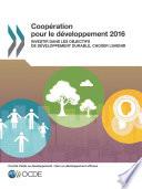 Coopération pour le développement 2016 Investir dans les Objectifs de développement durable, choisir l'avenir