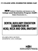 New Rudman s Questions and Answers on the College Level Examination Program  CLEP  Subject Examination in Dental Auxiliary Education Examination in Head  Neck and Oral Anatomy