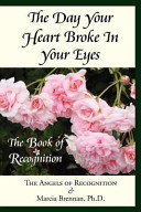 The Day Your Heart Broke In Your Eyes : of recognition the angels of recognition...