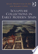 Sculpture Collections in Early Modern Spain