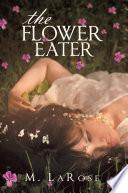 The Flower Eater