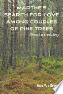 Marthe s Search for Love Among Couples of Pine Trees