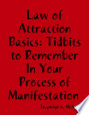 Law of Attraction Basics  Tidbits to Remember In Your Process of Manifestation
