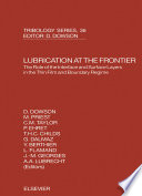 Lubrication at the Frontier  The Role of the Interface and Surface Layers in the Thin Film and Boundary Regime