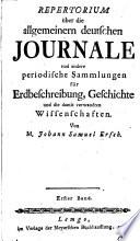 Repertorium über die allgemeinern deutschen journale und andere periodische sammlungen für erdbeschreibung, geschichte und die damit verwandten wissenschaften