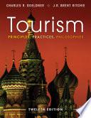 Tourism  Principles  Practices  Philosophies  12th Edition