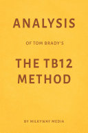 Analysis Of Tom Brady S The Tb12 Method By Milkyway Media