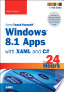 Windows 8  1 Apps with XAML and C  Sams Teach Yourself in 24 Hours