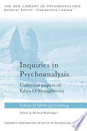 Inquiries in Psychoanalysis  Collected papers of Edna O Shaughnessy