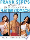 Frank Sepe S Abs Olutely Perfect Plan For A Flatter Stomach