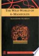 The Wild World of 4 manifolds