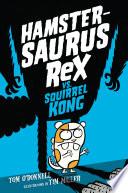 Hamstersaurus Rex vs  Squirrel Kong