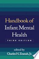Handbook of Infant Mental Health  Third Edition