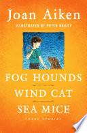 Fog Hounds  Wind Cat  Sea Mice