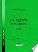 La Légende Des Siècles - Les Petites Epopées par Victor Hugo, Ligaran,