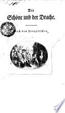 Die Schöne und der Drache, [oder ausführliche Geschichte Azors und Zemirens]