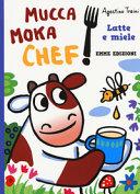 Mucca Moka chef : latte e miele