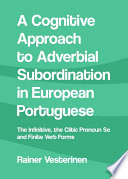A Cognitive Approach to Adverbial Subordination in European Portuguese