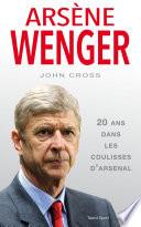 Arsène Wenger - 20 ans dans les coulisses d'Arsenal Couverture du livre