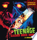 The Teenage Slasher Movie Book  2nd Revised and Expanded Edition Book PDF