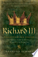 Richard III: England's Black Legend Newly Revised Edition Of The Celebrated Biography