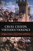 Cruel Creeds  Virtuous Violence
