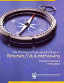The Pharmacy Professional s Guide to R  sum  s  CVs    Interviewing