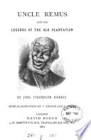 Uncle Remus and His Legends of the Old Plantation