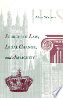 Sources of Law  Legal Change  and Ambiguity